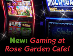 Rose Garden Cafe now has gaming